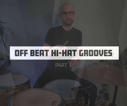 Off Beat Hi-Hat Grooves (Part 1)